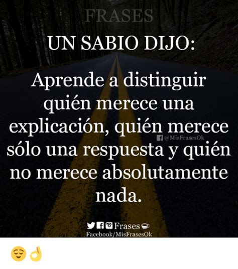 imagenes con frases un sabio dijo 25 best memes about frases frases memes