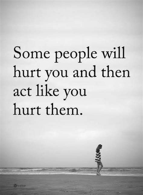 how to hurt like a people quotes some people will hurt you and then act like