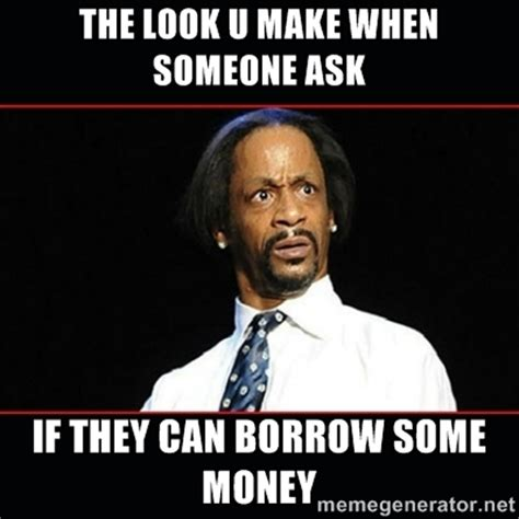 borrowing money memes image memes at relatably