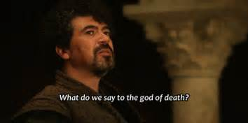 What do we say to the god of death not today game of thrones gif