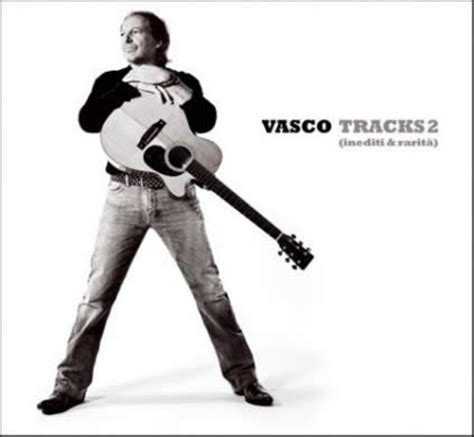 vasco un gran bel testo vasco tracks 2 album all world lyrics