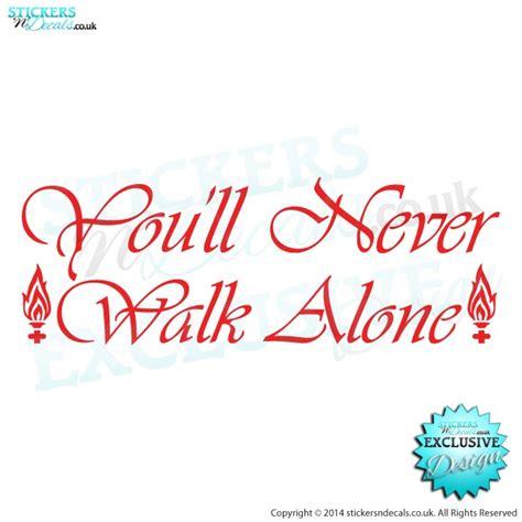 Car Wall Stickers you ll never walk alone sticker vinyl decal ynwa lfc