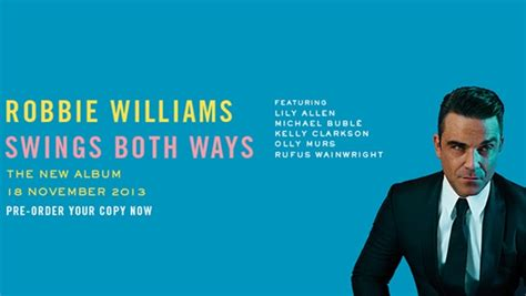 robbie williams swings both ways songs robbie williams nuovo album swings both ways