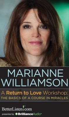 libro a course in miracles a return to love workshop the basics of a course in miracles by marianne williamson audiobook