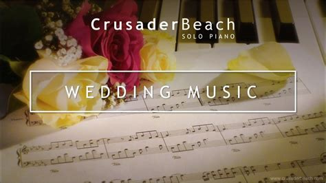 Wedding Music   Instrumental Wedding Piano Music   Best