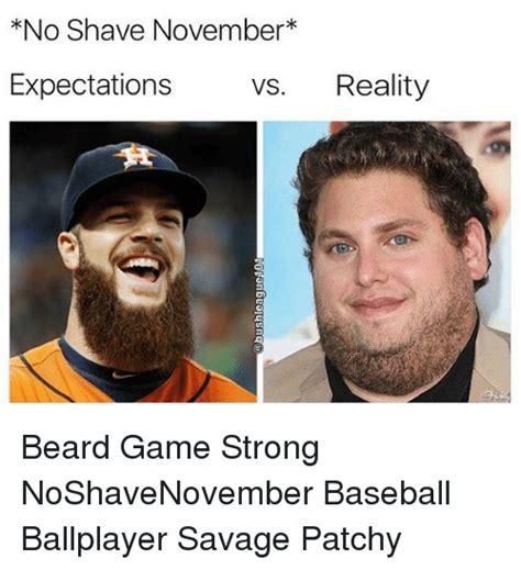 No Beard Meme - no shave november expectations vs reality beard game