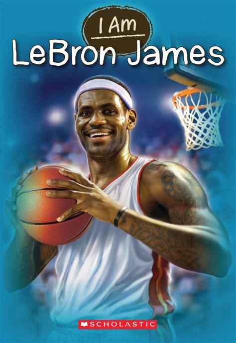 lebron james biography amazon i am lebron james scholastic book fairs