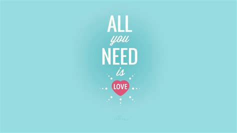 You Need Is all you need is desktop wallpaper free backgrounds