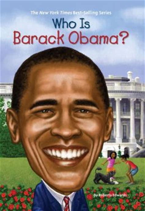 biography books for 5th graders who is barack obama by roberta edwards 9781101171127