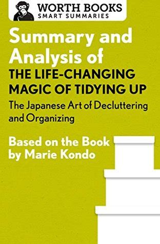 Summary Of And The Magic L by Summary And Analysis Of The Changing Magic Of Tidying Up The Japanese Of Decluttering