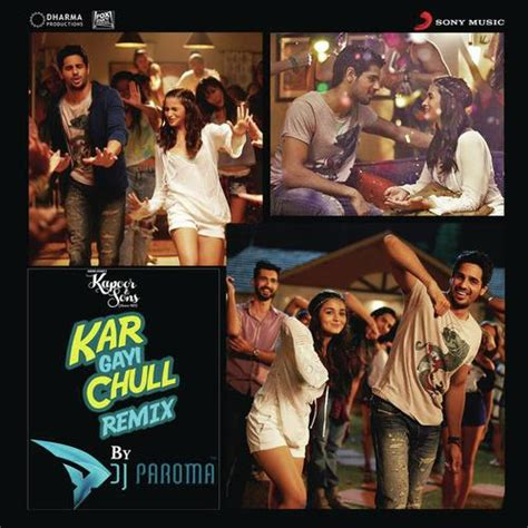 download mp3 from kapoor and sons kar gayi chull remix by dj paroma from quot kapoor sons