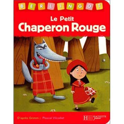 le petit chaperon rouge 2330030851 le petit chaperon rouge cartonn 233 charles perrault p chollat achat livre achat prix