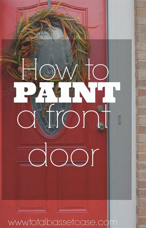 How To Paint Exterior Doors Total Basset Diy How To Paint A Front Door In 5 Steps