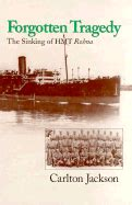 forgotten tragedies books forgotten tragedy the sinking of hmt rohna book by