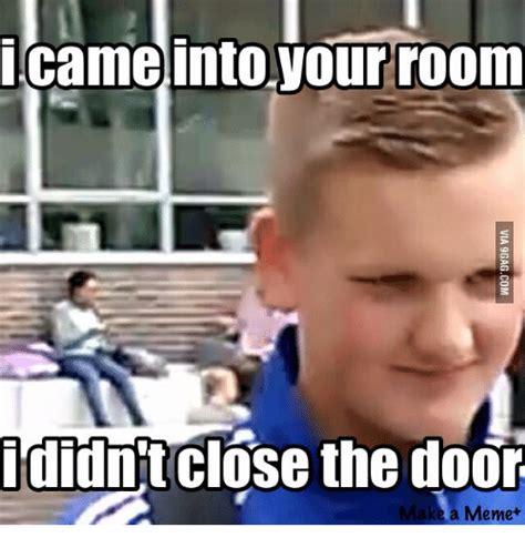 Door Meme - 25 best memes about sneaky sneaky meme sneaky sneaky memes