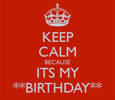 imagenes keep a calm it s my birthday month keep calm because its my birthday poster micaella