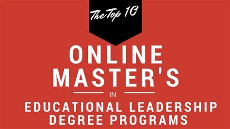 Best Programs For Mba Educational Leadership by The Top 10 Master S In Educational Leadership Degree