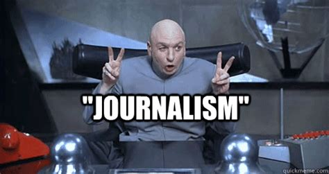 Journalism Meme - modern day journalism a free for all social