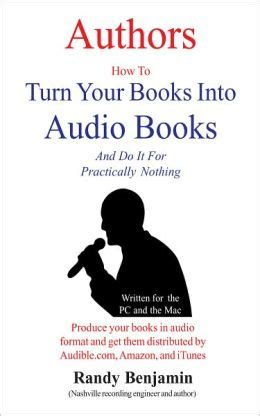 authors turn your books into audio books by randy benjamin