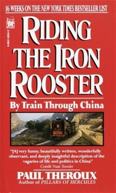 riding the iron rooster b006e1qrzg book review riding the iron rooster by paul theroux mboten