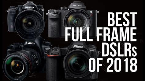 BEST FULL FRAME DSLRs of 2018   TOP 10   TOP DSLR CAMERA