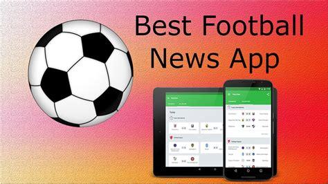 best app for soccer best football score news app onefootball