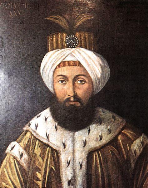 Dernier Sultan Ottoman by Sultan Iii Osman Han Tarih Osmanlı Tarihi Osman