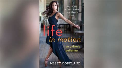 life in motion an misty copeland quotes quotesgram
