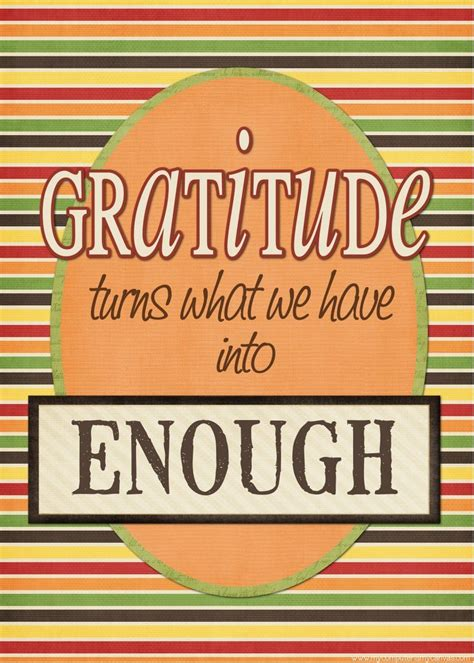 printable gratitude quotes free printable thanksgiving quote gratitude turns what we