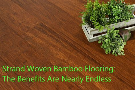 Benefits Of Bamboo Flooring by Strand Woven Bamboo Flooring The Benefits Are Nearly Endless