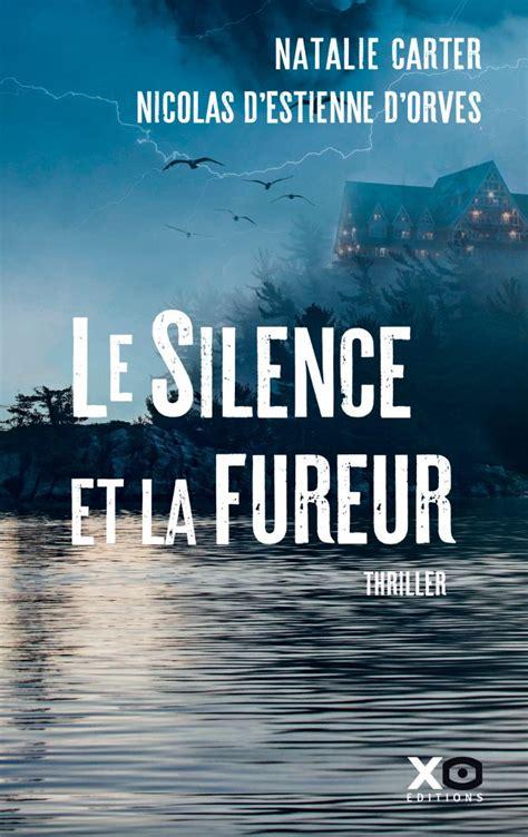 le silence et la 9782845639850 le silence et la fureur xo editions