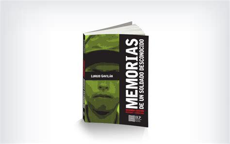 libro memorias de un soldado presentaci 243 n del libro memorias de un soldado desconocido de lurgio gavil 225 ninstituto de