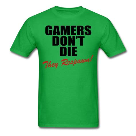 Kaos Gamer Dont Die They Respawn gamers don t die they respawn t shirt spreadshirt