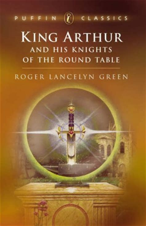 King Arthur And The Knights Of The Table by King Arthur And His Knights Of The Table By Roger