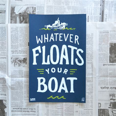 whatever floats your boat in french whatever floats your boat print random objects
