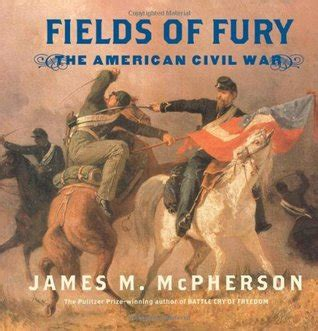 of fury books fields of fury by m mcpherson reviews discussion