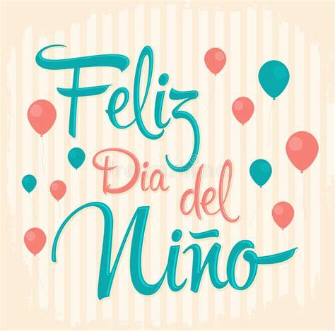 imagenes feliz dia dl niño feliz dia del nino happy children day text in spanish
