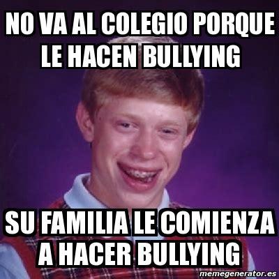 No Al Bullying Memes - meme bad luck brian no va al colegio porque le hacen