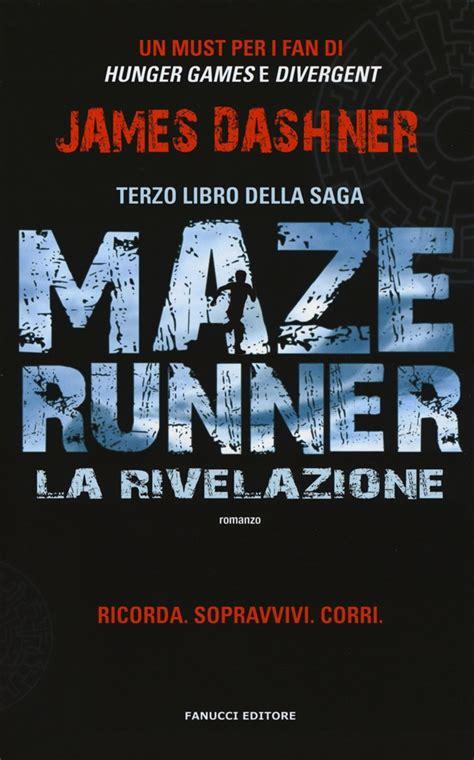 film completo maze runner ita libro la rivelazione maze runner vol 3 di j lafeltrinelli