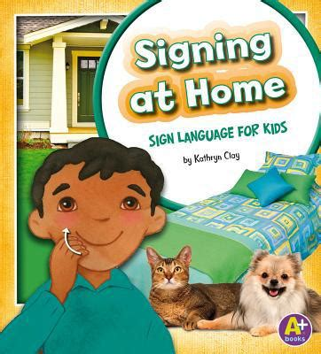 signing at home sign language for by kathryn clay