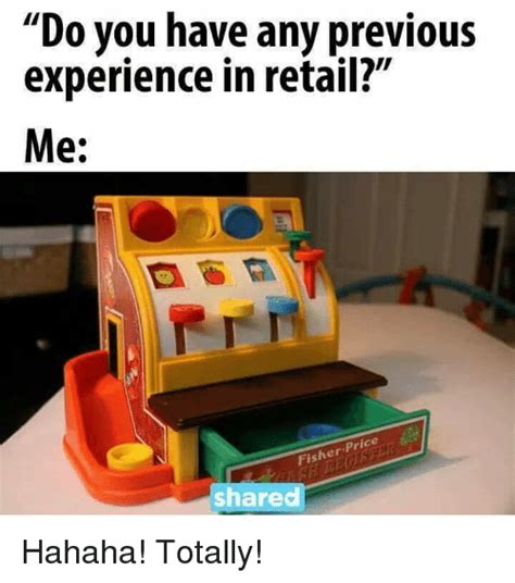 Does Working In Retail Count As Experience For Mba by Retail Memes Of 2017 On Me Me Work Memes