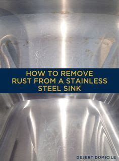 how to get rust stainless steel sink how to remove rust from a stainless steel sink remove