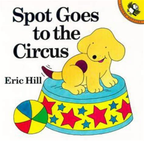libro spot goes to the libro spot goes to the circus di eric hill