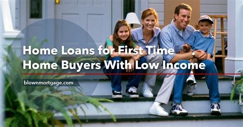 home loans for time home buyers with low income
