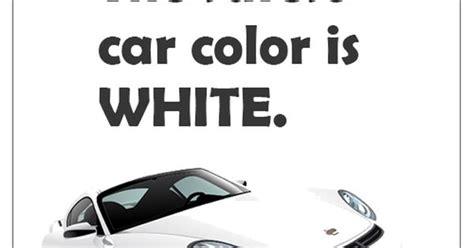 safest car color the safest car color is white http edidyouknow did