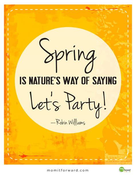 printable spring quotes quot spring is nature s way of saying let s party quot robin