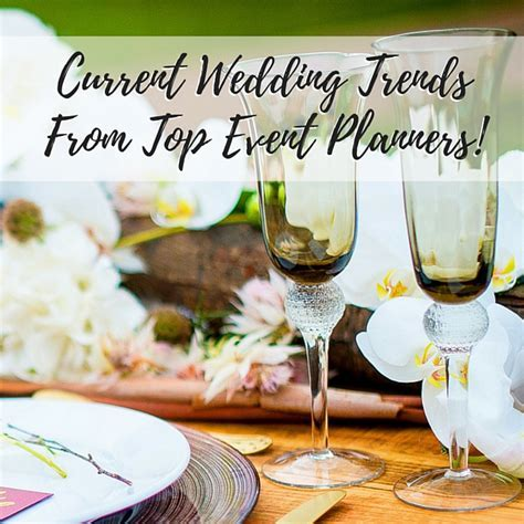 Current Wedding Trends From Top Event Planners!