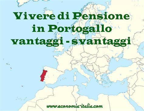 in portogallo trasferirsi a vivere in pensione in portogallo vantaggi e