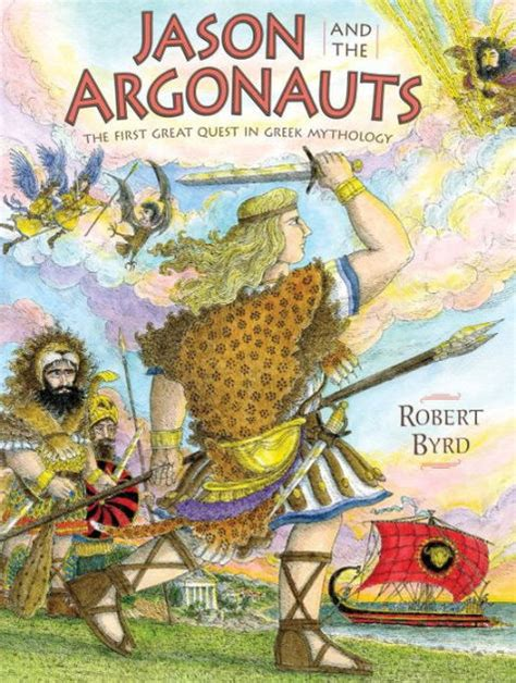 libro the argonauts jason and the argonauts the first great quest in greek mythology by robert byrd hardcover