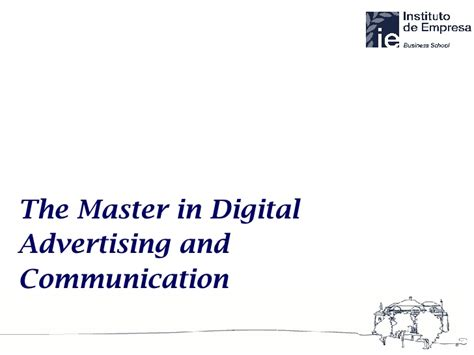 Ie Business School Executive Mba Tuition by Master In Digital Advertising Communication Ie Business